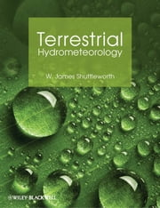 Terrestrial Hydrometeorology ebook by W. James Shuttleworth