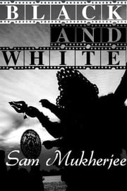 Black and White ebook by Sam Mukherjee