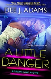 A Little Danger ebook by Dee J. Adams