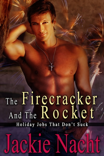 The Firecracker and the Rocket - Book 7 ebook by Jackie Nacht