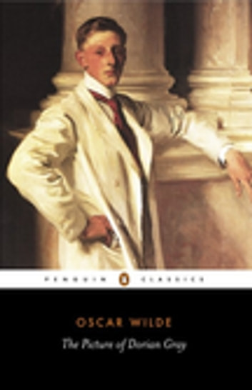 The Picture of Dorian Gray - Penguin Classics ebook by Oscar Wilde