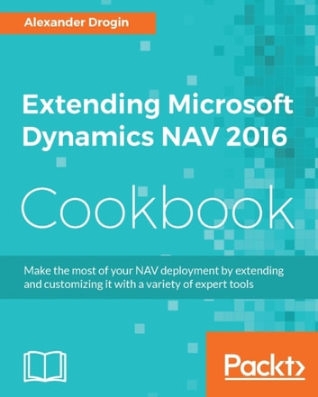 Extending microsoft dynamics nav 2016 cookbook ebook by alexander extending microsoft dynamics nav 2016 cookbook ebook by alexander drogin fandeluxe Choice Image