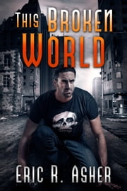 This Broken World ebook by Eric Asher
