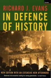 In Defence Of History ebook by Richard J. Evans