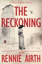 The Reckoning ebook by Rennie Airth