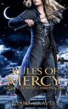 Rules of Mercy - Mercy Temple Chronicles, #2 ebook by Ciara Graves