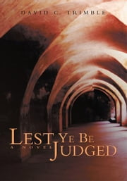 Lest Ye Be Judged ebook by David Trimble