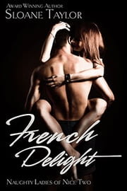 French Delight ebook by Sloane Taylor