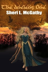 The Ancient One ebook by McGathy, Sheri, L.