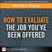 How to Evaluate the Job You've Been Offered ebook by Martha I. Finney
