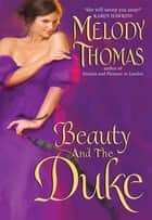 Beauty and the Duke ebook by Melody Thomas