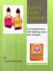 Baking Soda Science ebook by Dawn Marcotte