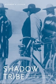 Shadow Tribe - The Making of Columbia River Indian Identity ebook by Andrew H. Fisher