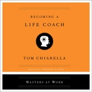 Becoming a Life Coach audiobook by Tom Chiarella