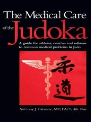 The Medical Care Of The Judoka ebook by Anthony J. Catanese
