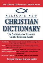 Nelsons New Christian Dictionary - The Authoritative Resource on the Christian World ebook by