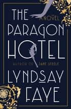 The Paragon Hotel ebook by Lyndsay Faye