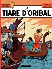 Alix (Tome 4) - La Tiare d'Oribal ebook by Jacques Martin