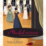 A Useful Woman - A Rosalind Thorne Mystery audiobook by Darcie Wilde