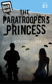 The Paratrooper's Princess ebook by Horatio Clare