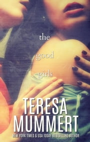 The Good Girls ebook by Teresa Mummert