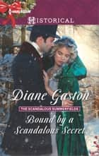 Bound by a Scandalous Secret ebook by Diane Gaston