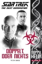 Star Trek - The Next Generation: Doppelhelix 5 - Doppelt oder nichts ebook by Peter David