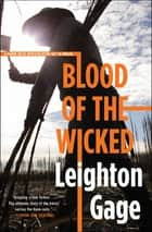Blood of the Wicked ebook by Leighton Gage