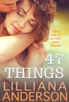 47 Things ebook by Lilliana Anderson