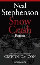 Snow Crash - Roman eBook by Neal Stephenson, Joachim Körber