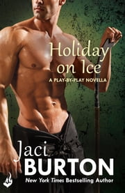 Holiday On Ice: A Play-By-Play Novella 8.5 ebook by Jaci Burton