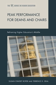Peak Performance for Deans and Chairs - Reframing Higher Education's Middle ebook by Susan Stavert Roper,Terrence E. Deal