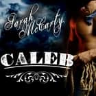 Caleb audiobook by Sarah McCarty