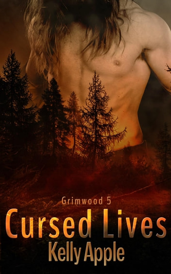 Cursed Lives - Grimwood, #5 ebook by Kelly Apple