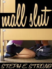 Mall Slut ebook by Steph E. Strong