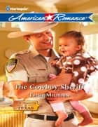 The Cowboy Sheriff (Mills & Boon American Romance) (The Teagues of Texas, Book 3) ebook by Trish Milburn