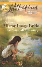 Mirror Image Bride ebook by Barbara McMahon