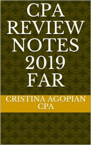 CPA Review Notes 2019 - FAR (Financial Accounting and Reporting) ebook by Cristina Agopian, CPA