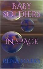 Baby Soldiers In Space - Purple People Series, #2 ebook by Rena Marks