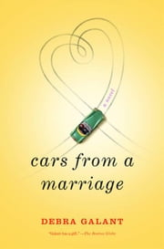 Cars from a Marriage ebook by Debra Galant