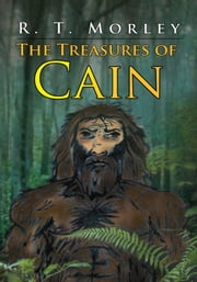 The Treasures of Cain ebook by R. T. Morley