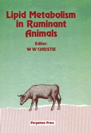 Lipid Metabolism in Ruminant Animals ebook by Christie, William W.