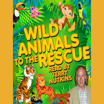 Wild Animals to the Rescue audiobook by Robert Howes,Lene Lovitch