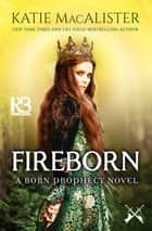 Fireborn eBook by Katie MacAlister