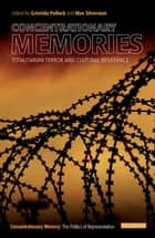 Concentrationary Memories - Tracing Totalitarian Violence in Popular Culture ebook by Griselda Pollock, Max Silverman