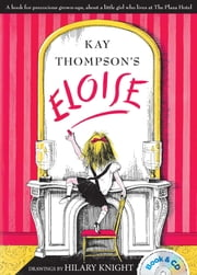 Eloise - The Absolutely Essential 60th Anniversary Edition (with audio recording) ebook by Kay Thompson,Hilary Knight,Bernadette Peters