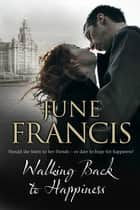 Walking Back to Happiness - A family saga set in 1950s' Liverpool ebook by June Francis