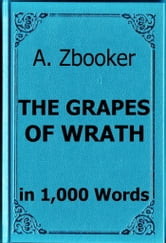 Steinbeck: The Grapes of Wrath in 1,000 Words ebook by Alex Zbooker