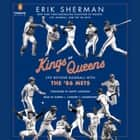 Kings of Queens - Life Beyond Baseball with '86 Mets audiobook by Erik Sherman, Darrel J. Caneiro