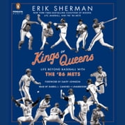 Kings of Queens - Life Beyond Baseball with '86 Mets audiobook by Erik Sherman
